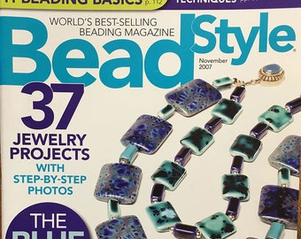 Bead Style Magazine 11 Beading Basics Wire and Knot Techniques 37 Jewelry Projects Blue Issue Mix Warm and Cool Blues November 2007