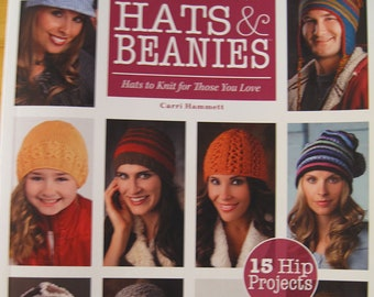 More Than a Dozen Hats and Beanies Hats to Knit for Those You Love by Carri Hammett