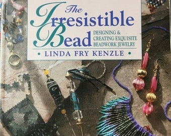 25% OFF The Irresistible Bead Designing and Creating Exquisite Beadwork Jewelry by Linda Fry Kenzle