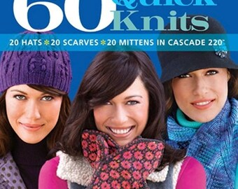25% OFF 60 Quick Knits 20 Hats 20 Scarves 20 Mittens for Adults and Kids for Worsted and Sport Weight Yarns