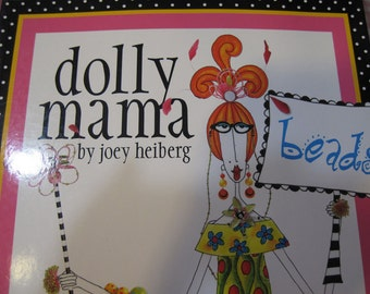 Dolly Mama Beads by Joey Heiberg Fun Book with Beading Projects