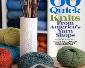 25% OFF 60 Quick Knits from Americas Yarn Shops for Worsted and Sport Weight Yarns