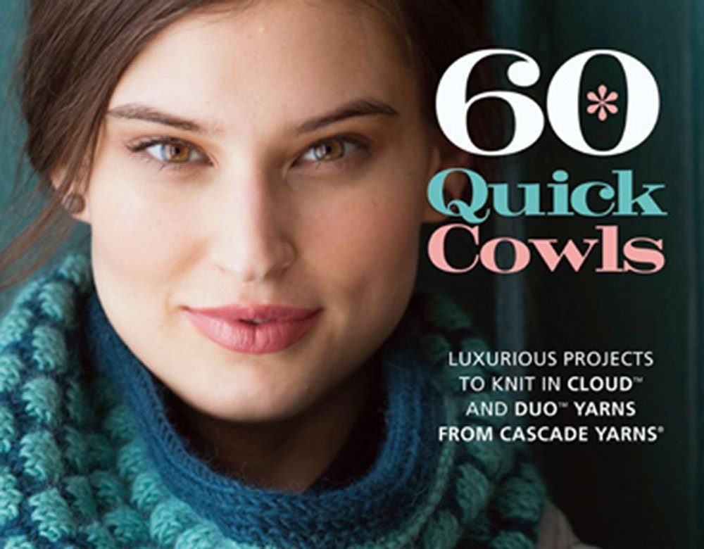 60 Quick Cowls Book From Cascade Yarn Knitting Patterns Projects For