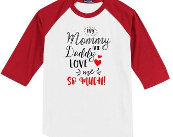 Valentine's Day Raglan Shirt - My Mommy and Daddy Love Me so Much