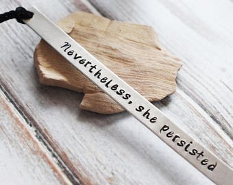 Nevertheless She Persisted Bookmark- Activism Feminism Book Mark - Tassel Black Silver Stamped Aluminum Metal Page Keeper Bookmark