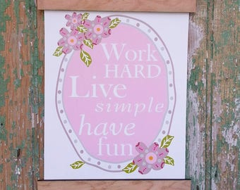 Work hard live simple sign PDF - have fun floral pastels art words modern retro saying