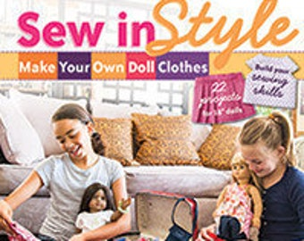 On Sale Save 13% Sewing Book for kids Sew in Style Make Your Own Doll Clothes 22 projects sewing patterns book for kids