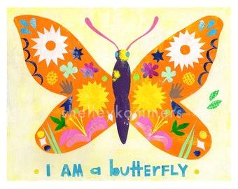 I Am a Butterfly - ART PRINT - Inspirational, Dreamy Nursery Print, Children's Room Decor, Nature Lover