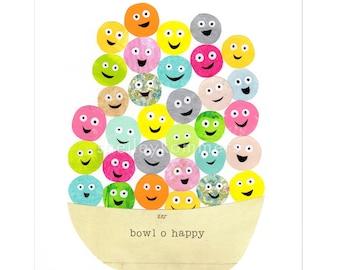 Bowl 'O Happy - ART PRINT - Silly & Inspirational Art, Kitchen Art, Home Office