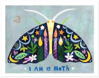 I Am a Moth - ART PRINT - Inspirational, Dreamy Nursery Print, Children's Room Decor, Nature Lover