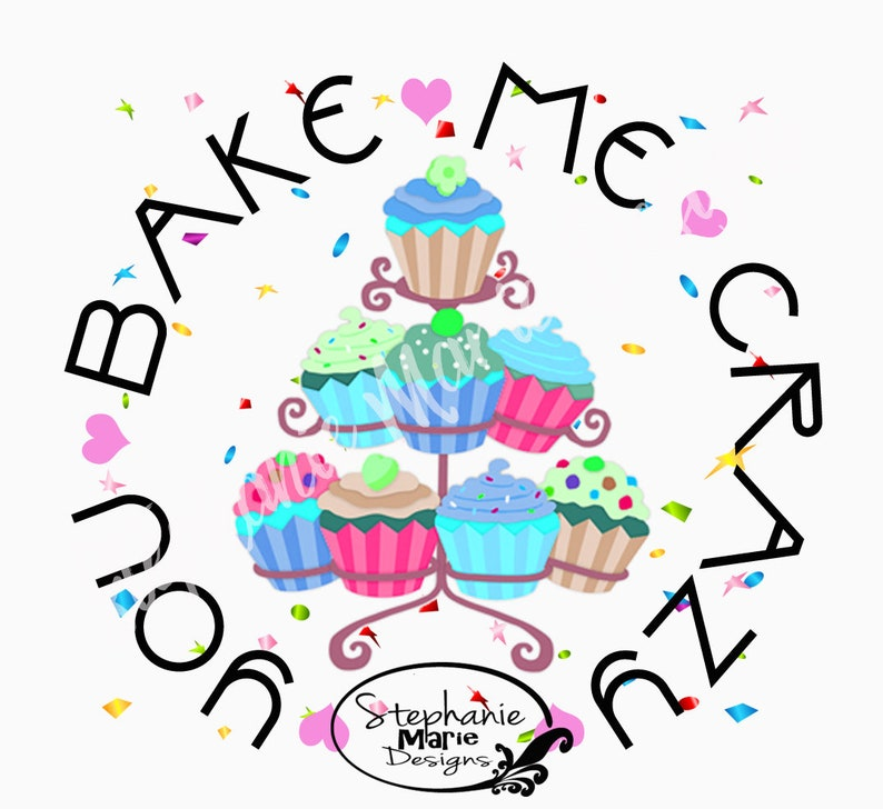0227f1127d855 You Bake Me Crazy-Cupcake-Valentine-Sublimation Design,Stock Image Tshirt  design,PNG,Clipart
