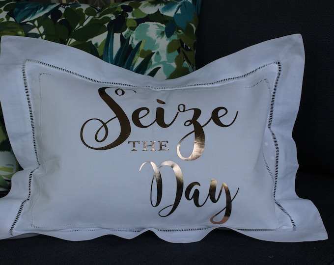 White Linen Pillows with Saying Seize the Day, Custom Pillows, Pillows with Words, Personalized Pillows with Free Shipping