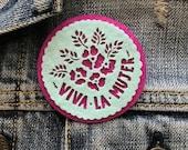 Viva La Mujer - felt pin - Ready to ship