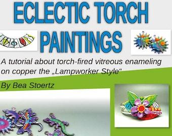 "E-Book, ""Eclectic Torch Paintings"" by BeaStoertz, Tutorial, Enameling, enamel tutorial"