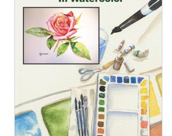 Instant download, printable painting lesson, How to Paint a Rose in Watercolor, Paint A Rose, learn to paint, digital art lesson