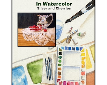 Instant download, painting lesson, How to Paint a Still Life in Watercolor - Silver and Cherries, digital art lesson