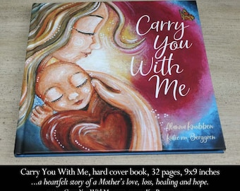 Condolence Gift for Loss Mom, Sympathy after Miscarriage, Carry You With Me memorial Gift Book ~ an illustrated journey of love, loss & hope