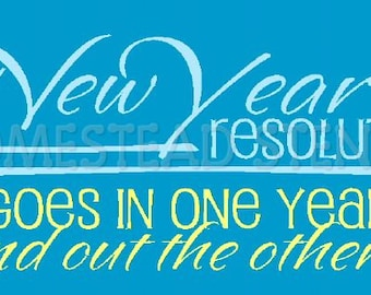 PRIMITIVE STENCIL -Item 5457 O - a New Years Resolution - Clear 5Mil Mylar - Make Your Own Sign