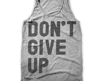 Don't Give Up (Men's / Unisex Tank)