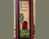Home Sweet Home, wood sign in print by folk artist Laurie Sherrell, primitive, country, home decor, wall hanging