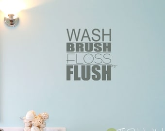 Wash Brush Floss Flush • Bathroom Quote • Home Decor • Vinyl Lettering • Wall Decal • Vinyl Wall Art Graphics Decals Stickers 1833