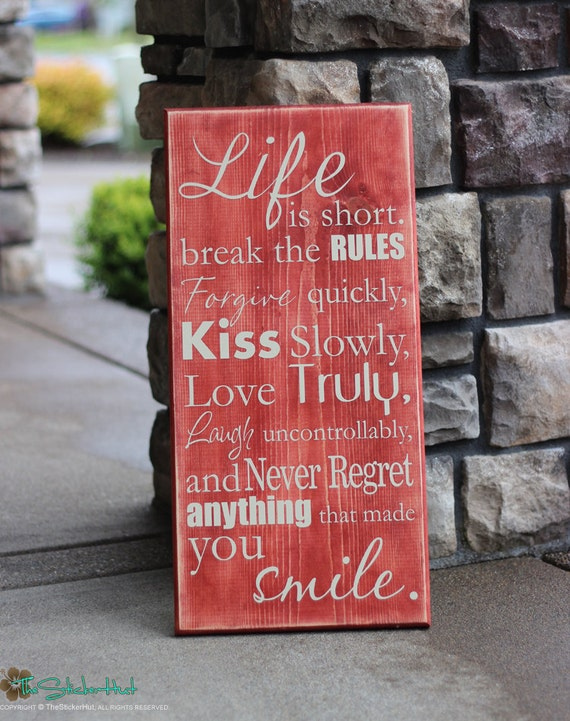Life Is Short Break The Rules Forgive Quickly Kiss Slowly Etsy