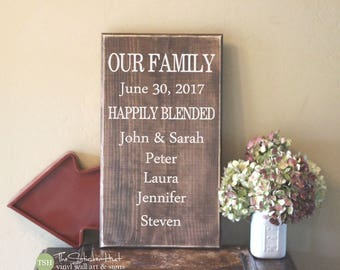 Our Family Happily Blended Wood Sign - With Custom Names & Dates - Family Wood Sign - Distressed Wooden Sign S287