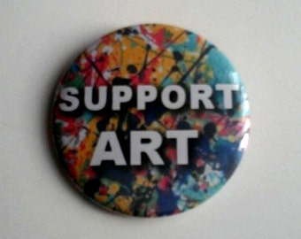 Support Art Pinback Button OR Magnet -- 2.25 inch