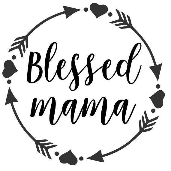 f4db43b9e7928 Blessed mama - SVG PDF PNG Jpg Dxf Eps - Welcome Silhouette- Cricut  Compatible