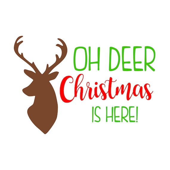 Oh Deer Christmas Is Here Svg Pdf Png Jpg Dxf Eps File Etsy