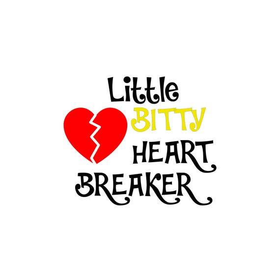 Little Bitty Heart Breaker Svg Pdf Png Eps Dxf File Etsy