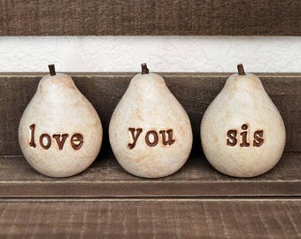 "Gift for sis / Gifts for sister / Christmas Birthday gift for her / 3 ""love you sis"" pears / gift for women / pears gift / gifts for sisters"