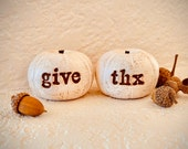 Thanksgiving decor... vintage white give thanks give thx pumpkins...nice present....cute handmade clay gift