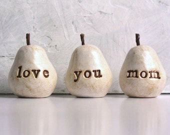 Gift for mom / Birthday gift for mothers / Gift from daughter, son, child, children / 3 white love you mom clay pears / Ready to ship