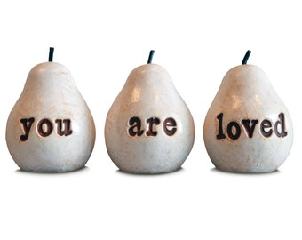 You are loved gift / birthday gifts for mom / pear gift for women grandma mother / teenager gift for girls / Farmhouse rustic barn decor