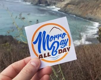 Morro Bay All Day -  Sticker