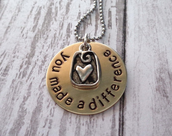 You Made a Difference / Handmade Necklace / Teacher Gift / Thank you Gift / Inspirational Jewelry