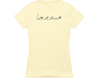 da89b627 let it bee womens graphic T-shirt multiple colors avaible