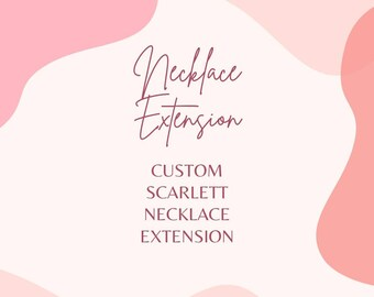 Custom Scarlett Necklace Extension for Shmee
