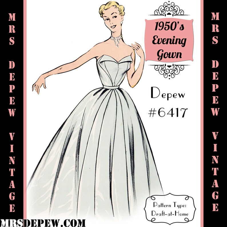 1950s Sewing Patterns   Dresses, Skirts, Tops, Mens Vintage Sewing Pattern 1950s Strapless Evening Gown in Any Size - PLUS Size Included - Depew 6417-INSTANT DOWNLOAD- $9.50 AT vintagedancer.com