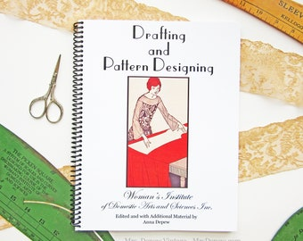 Drafting and Designing 1924 Woman's Institute 1920s How to Draft Sewing Patterns Book Reprint