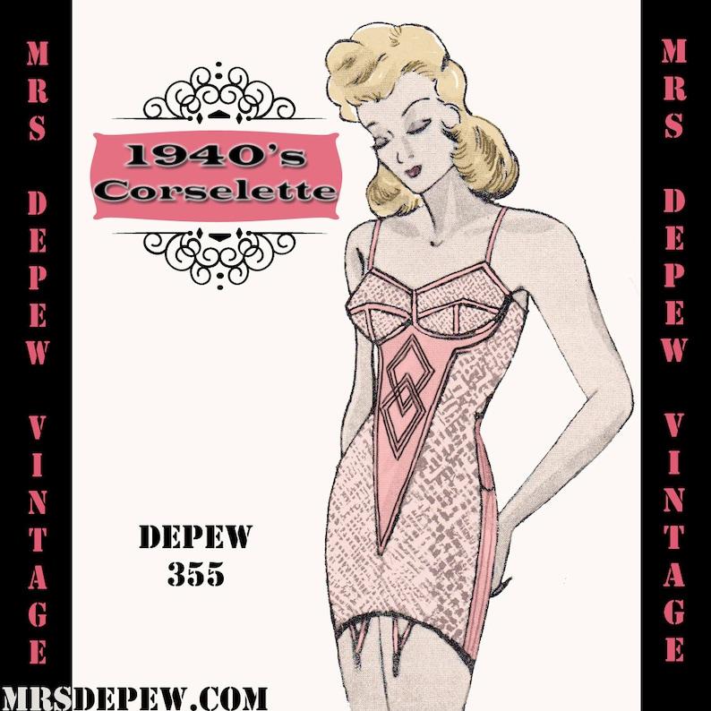1940s Sewing Patterns – Dresses, Overalls, Lingerie etc Vintage Sewing Pattern 1940s Corselette Garter Belt in Any Bust Size- PLUS Size Included- Depew 355 -INSTANT DOWNLOAD- $7.50 AT vintagedancer.com