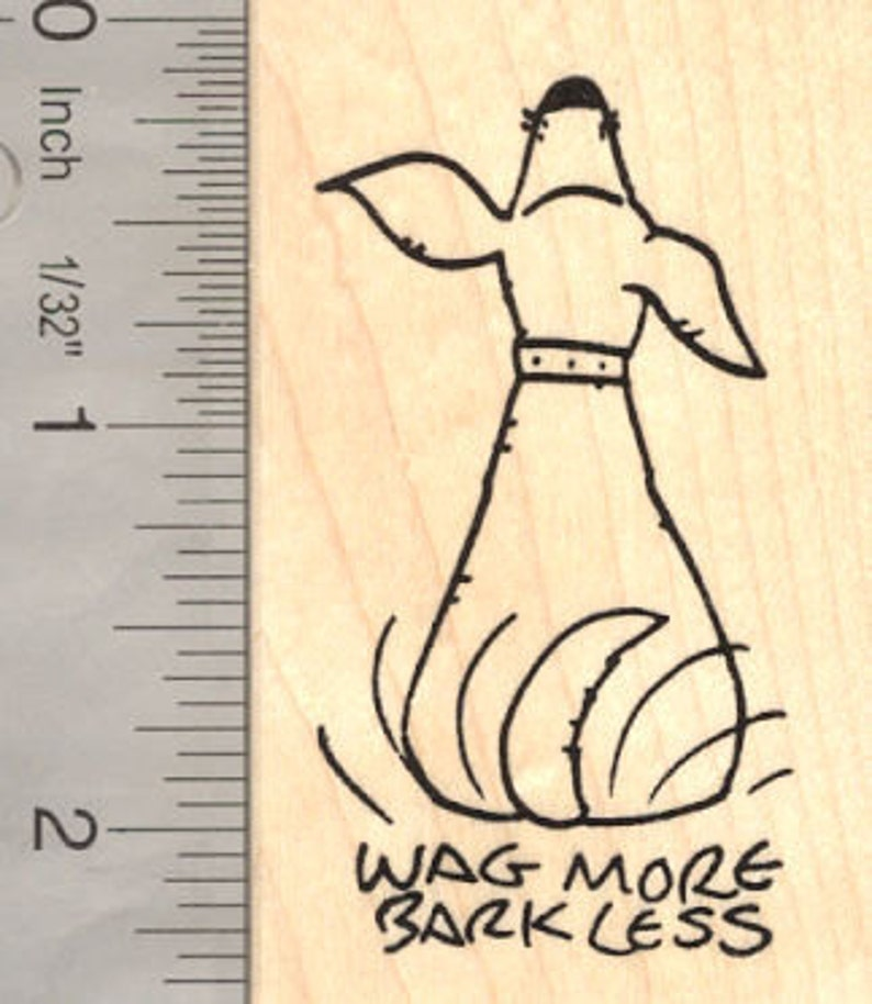 Wag More Bark Less Dog Rubber Stamp with Tail Wagging H16206 Wood Mounted