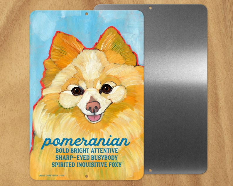 Pomeranian metal sign,coworker gift,hostess gift,housewarming gift,stocking  stuffer,thank you gift,in memory of,thinking of you,graduation