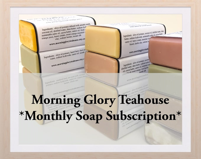 Morning Glory Teahouse Monthly Soap Subscription / All Natural Handmade Soap / Choose 12 Bars and Save / Creamy & Silky Lather