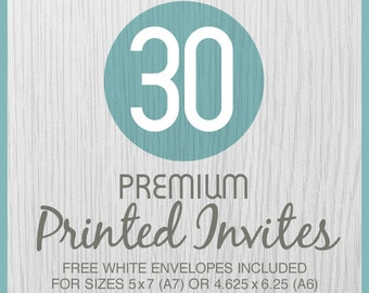 30 Premium PRINTED Invitations on Thick Cover 120lb. Cardstock Paper with Free White Envelopes - 2 sizes available, PRINTING Service Only