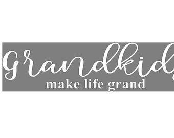 Grandkids Make Life Grand script and block vinyl decal lettering do it yourself, board is not included 16 x 4