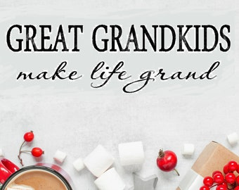 Great Grandkids Make Life Grand decal in two colors 24 x 6 large size