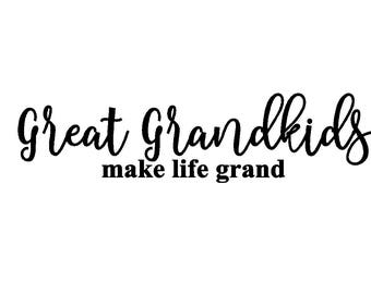 Great Grandkids Make Life Grand script and block vinyl decal lettering do it yourself, board is not included 16 x 4