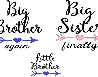 Big Brother again Big Sister finally Little brother  custom set of 3 iron on decals